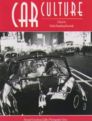 Car Culture: By Marla Hamburg Kennedy and Howard Greenburg