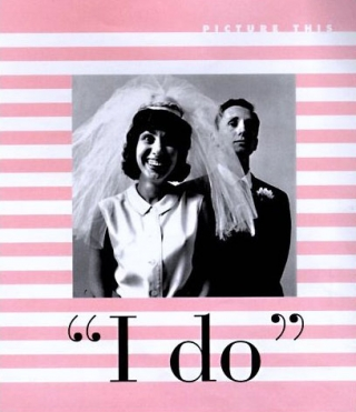 """I Do"": Edited by Marla Hamburg Kennedy and Susan Martin"